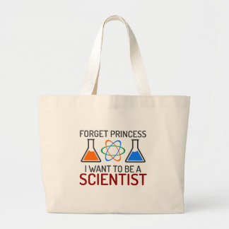 Forget Princess I Want To Be Scientist Large Tote Bag