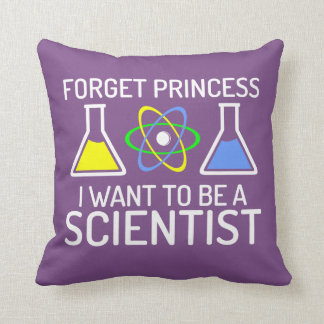 Forget Princess I Want To Be Scientist Throw Pillow