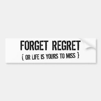 Forget Regret Bumper Sticker