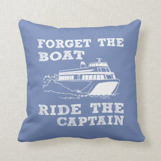 Forget the boat throw pillow