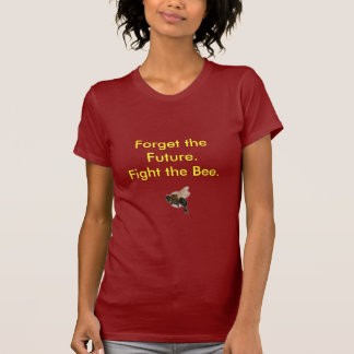 Forget the Future.. T-Shirt