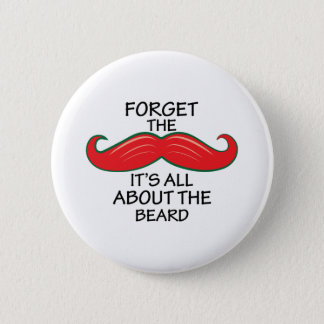 Forget The Mustache 2 Inch Round Button