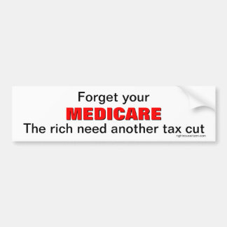 Forget your Medicare Bumper Sticker