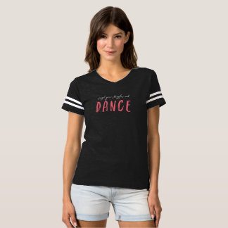 Forget Your Struggles and Dance T-shirt