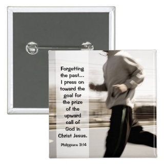 Forgetting the past I press on, Philippians 3:14 2 Inch Square Button