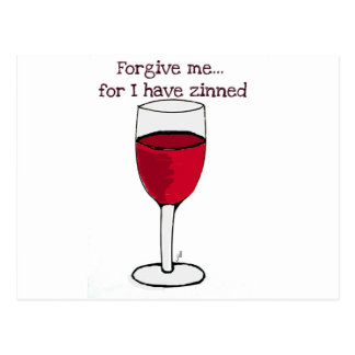 FORGIVE ME FOR I HAVE ZINNED...WINE PRINT BY JILL POSTCARD