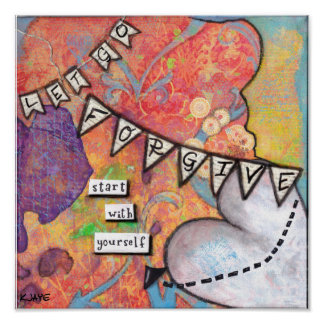 Forgive. Start With Yourself - Inspirational Art Poster