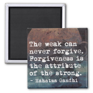 Forgiveness - Inspirational Gandhi quote magnet