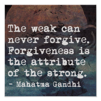 Forgiveness - Inspirational Gandhi quote poster
