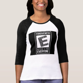 """Forgiveness Rated """"E"""" for Everyone T-Shirt"""