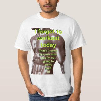Forgot To Workout T-Shirt