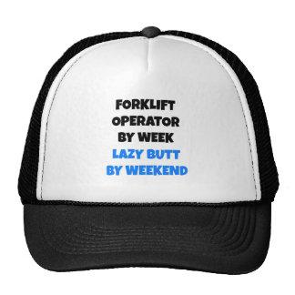 Forklift Operator by Week Lazy Butt by Weekend Trucker Hat