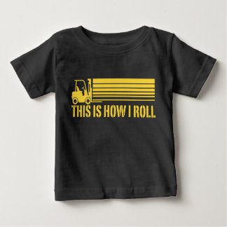 Forklift Operator This Is How I Roll Baby T-Shirt