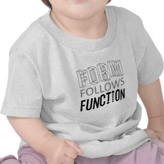 Form  Follows Function Shirts