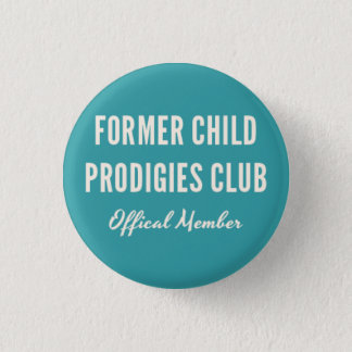 Former Child Prodigies Club Pin