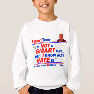 Forrest HATE IS Sweatshirt