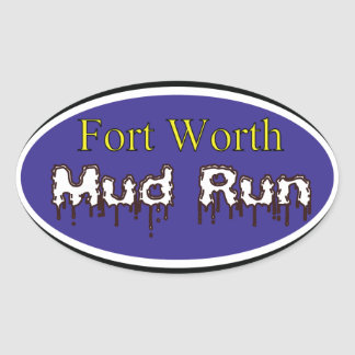 Fort Worth Mud Run Oval Sticker