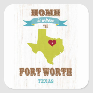 Fort Worth, Texas Map – Home Is Where The Heart Is Square Sticker