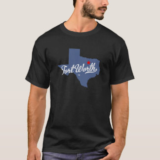 Fort Worth Texas TX Shirt