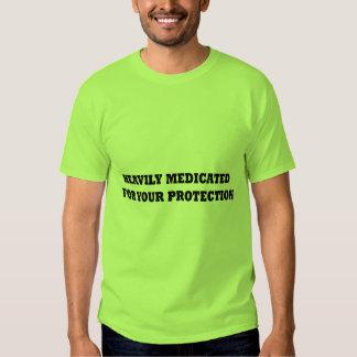 Fortement traité avec des médicaments pour votre tee shirts