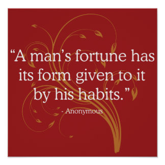 Fortune and Habit Quote Poster