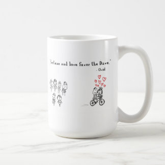 Fortune and love favor the Dave Coffee Mug