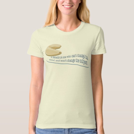Fortune Cookie A Fanatic.... T-Shirt