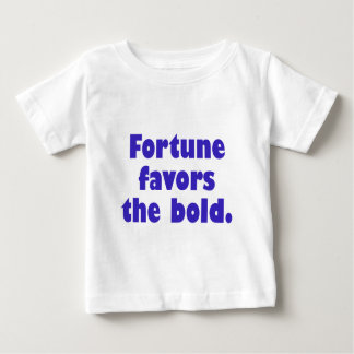 Fortune Favors The Bold Baby T-Shirt
