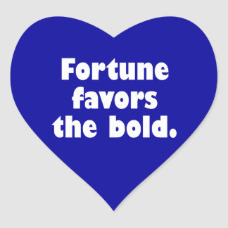 Fortune Favors The Bold Heart Sticker