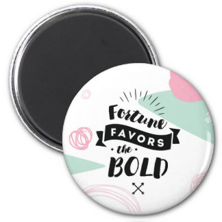 Fortune Favors the Bold Magnet | Quotes