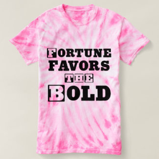 """""""Fortune Favors the Bold"""" Women's Tie-Dye T-Shirt"""