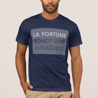 fortune favors the brave (French proverb) T-Shirt