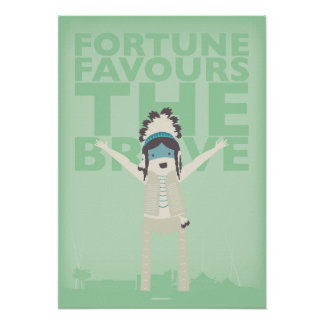 Fortune Favours The Brave Poster