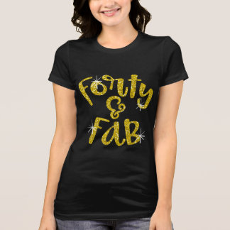 Forty & Fab T-Shirt