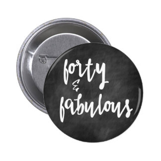 Forty & Fabulous - 40th Birthday Chalkboard Button