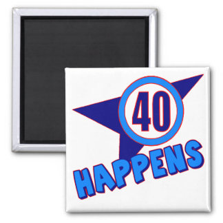 Forty Happens 40th Birthday Gifts Square Magnet