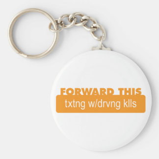 Forward this - Texting while driving kills Basic Round Button Keychain