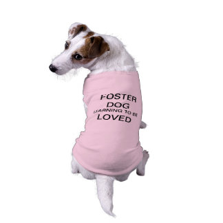 Foster Dog learning to be loved Shirt