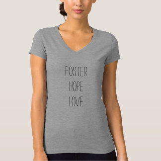Foster Hope Love #getattached T-Shirt