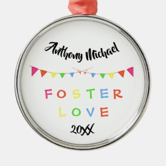 Foster Love - Banners Custom Name - Date Metal Ornament