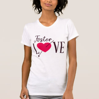 Foster Love - Foster Care - Parent Gift T-Shirt