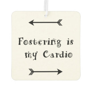 Fostering is my Cardio - Foster Care Air Freshener