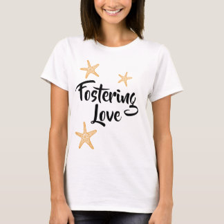 Fostering Love - Foster Care Adoption Gifts T-Shirt