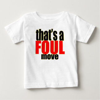 foul cheating activity move action moving great bu baby T-Shirt