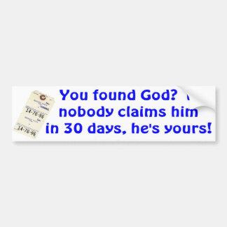 Found God? Bumper Sticker