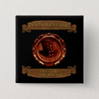 * Founder's Club * Old Guard Timewaster Exclusive 2 Inch Square Button