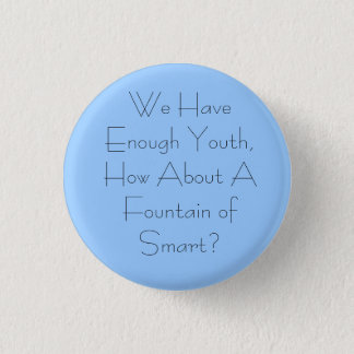 Fountain of Smart? 1 Inch Round Button