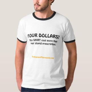 FOUR DOLLARS? T-Shirt