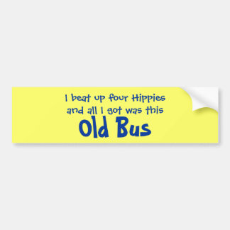 Four hippies and Old Bus bumper sticker