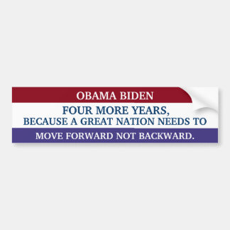 FOUR MORE YEARS Bumper Sticker